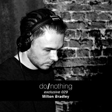 2013-03-12 - Milton Bradley - donothing 029 Exclusive Mix.jpg