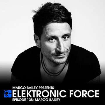 2013-08-01 - Marco Bailey - Elektronic Force Podcast 138.jpg