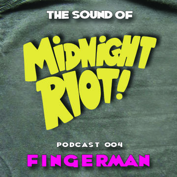 2014-09-16 - Fingerman - The Sound Of Midnight Riot! Podcast 004.jpg