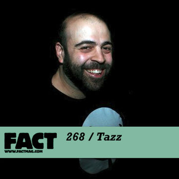 2011-07-25 - Tazz - FACT Mix 268.jpg
