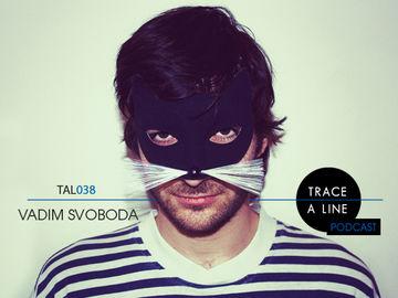2011-03-28 - Vadim Svoboda - Trace A Line Podcast (TAL038).jpg