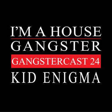 2013-12-04 - Kid Enigma - Gangstercast 24.jpg