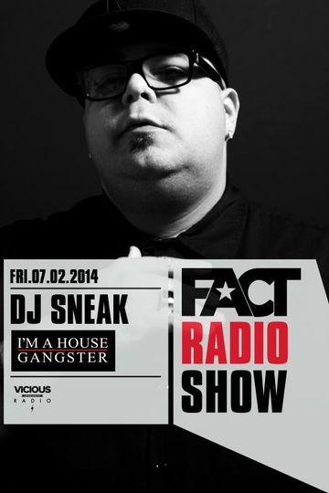 2014-02-07 - DJ Sneak - FACT Radio Show.jpg