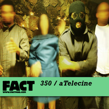 2012-10-08 - aTelecine - FACT Mix 350.jpg