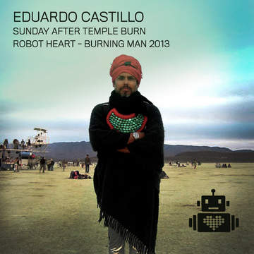 2013-09-01 - Eduardo Castillo @ Robot Heart, Burning Man.jpg