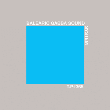 2014-08-14 - Balearic Gabba Sound System - Test Pressing 365.png