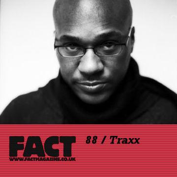 2009-10-02 - Traxx - FACT Mix 88.jpg