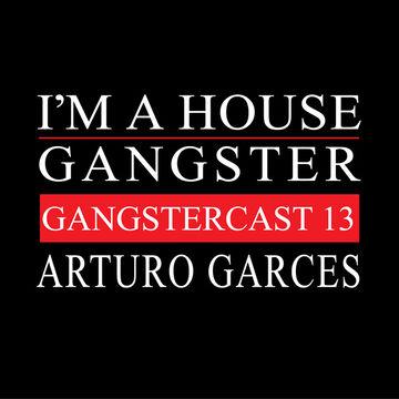 2013-06-26 - Arturo Garces - Gangstercast 13.jpg