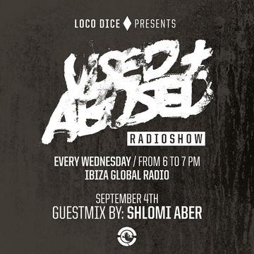 2013-09-04 - Shlomi Aber - USED + ABUSED 14, Ibiza Global Radio.jpg