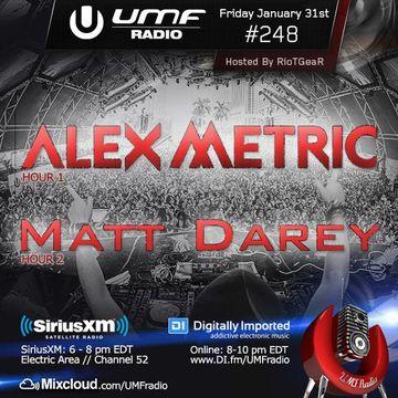2014-01-31 - Alex Metric, Matt Darey - UMF Radio 248 -2.jpg