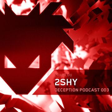 2012-12-17 - 2SHY - Deception Podcast 003-2.jpg