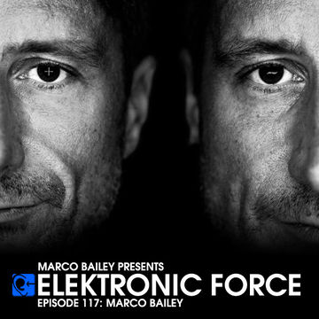 2013-03-07 - Marco Bailey - Elektronic Force Podcast 117.jpg