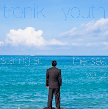 2013-06-25 - Tronik Youth - Staring At The Sea Vol.2 (Promo Mix).png