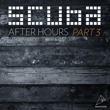 2013-08-01 - Scuba - After Hours Mix Part 3.jpg