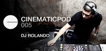 2012-02-21 - DJ Rolando - Cinematicpod 005.jpg