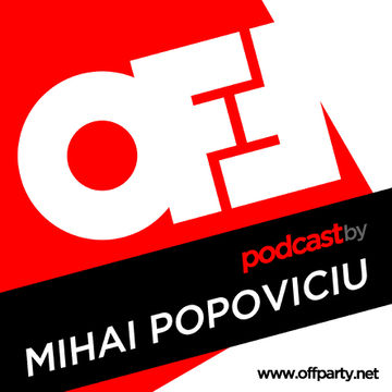 2013-02-28 - Mihai Popoviciu - Off Party Podcast 1.jpg