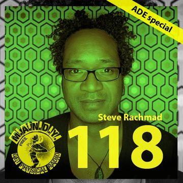 2013-10-17 - Steve Rachmad - Get Physical Radio 118.jpg