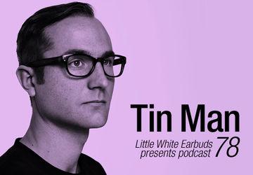2011-03-21 - Tin Man - LWE Podcast 78.jpg