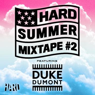 2013-07-01 - Duke Dumont - Hard Summer Mixtape 2.jpg