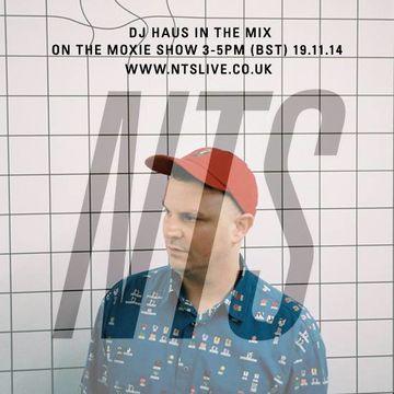 2014-11-19 - Moxie, DJ Haus - NTS Radio.jpg