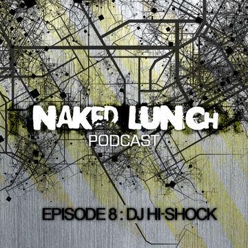 2012-05-27 - DJ Hi-Shock - Naked Lunch Podcast 008.jpg