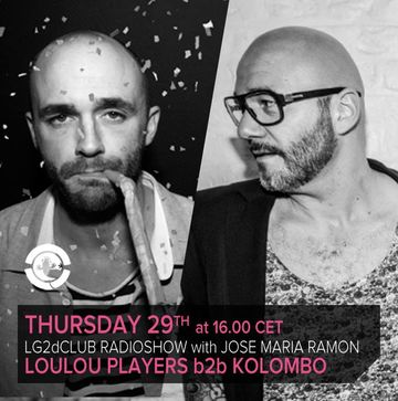 2013-08-29 - Loulou Players b2b Kolombo - LG2dClub, Ibiza Global Radio.jpg