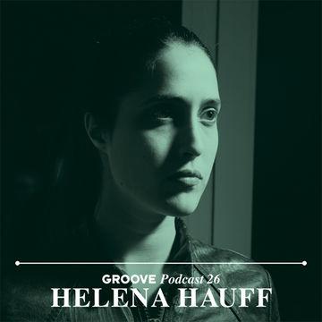 2014-01-22 - Helena Hauff - Groove Podcast 26.jpg