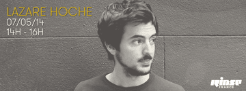 2014-05-07 - Lazare Hoche - Rinse FM France.png