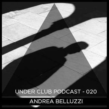 2014-08-04 - Andrea Belluzzi - Under Club Podcast 020.jpg