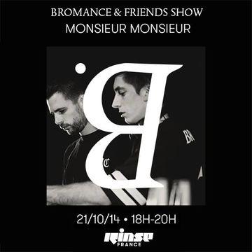 2014-10-21 - Monsieur Monsieur - Bromance & Friends, Rinse FM France.jpg