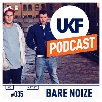 2013-03-11 - Bare Noize - UKF Music Podcast 035.jpg