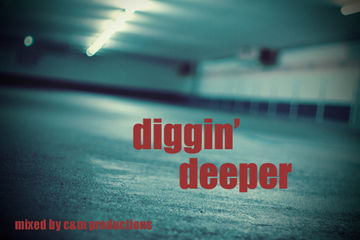 C and m productions-diggin deeper.jpg