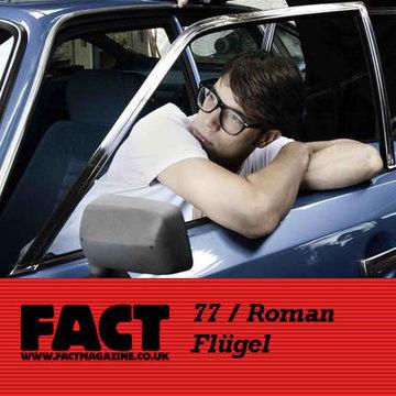 2009-08-24 - Roman Flügel - FACT Mix 77.jpg
