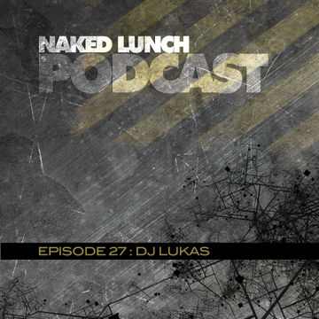 2012-11-27 - DJ Lukas - Naked Lunch Podcast 027.jpg
