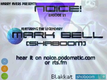 2009-04-29 - Mark Bell - Noice! Podcast 21.jpg