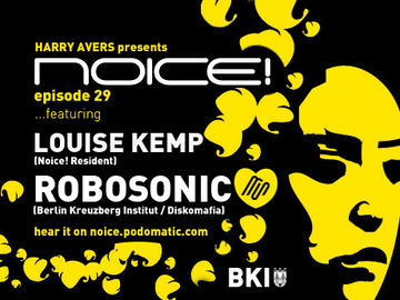2009-05-10 - Louise Kemp, Robosonic - Noice! Podcast 29.jpg