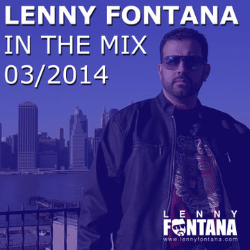 2014-03-23 - Lenny Fontana - In The Mix.jpg