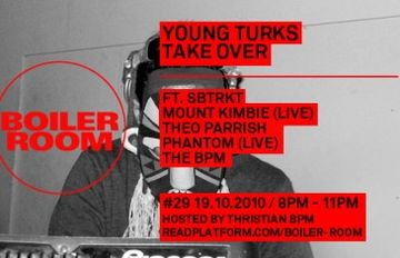 2010-10-19 - Boiler Room 29 - Young Turks Takeover.jpg