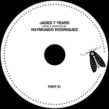 2011-10-13 - Raymundo Rodriguez - 7 Years Jaded (Promo Mix) -1.jpg