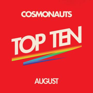 2012-08-31 - Cosmonauts - August Top Ten Mix.jpg
