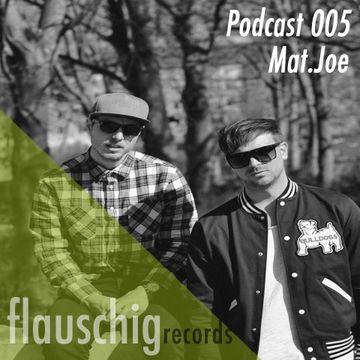 2013-03-21 - Mat.Joe - Flauschig Records Podcast 005.jpg