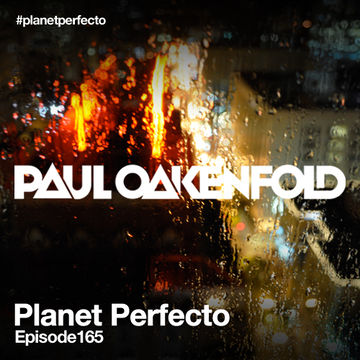 2013-12-30 - Paul Oakenfold - Planet Perfecto 165, DI.FM.jpg