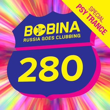 2014-02-19 - Bobina - Russia Goes Clubbing 280 (Psy Trance Special).jpg