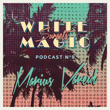 2014-08-25 - Marius Våreid - White Magic Sunsets Podcast Nº9.jpg