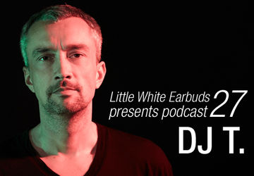 2009-08-17 - DJ T. - LWE Podcast 27.jpg
