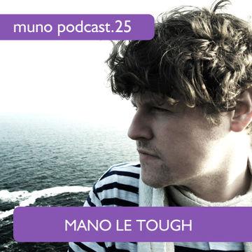 2011-04-22 - Mano Le Tough - Muno Podcast 25.jpg