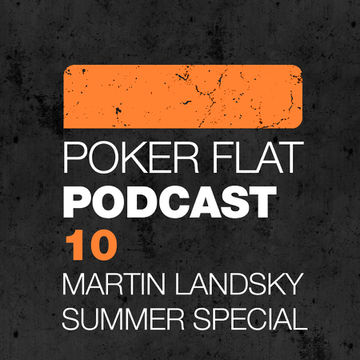 2011-08-10 - Martin Landsky - Summer Special Mix (Poker Flat Podcast 10).jpg
