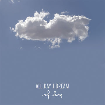 2013-05-29 - Hoj - All Day I Dream.jpg