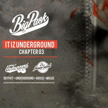 2014-04-22 - Big Pack - It Iz Underground 03 (Promo Mix).jpg