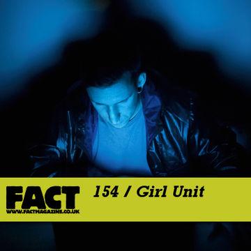 2010-05-31 - Girl Unit - FACT Mix 154.jpg